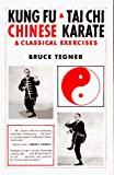 Bruce Tegner: Kung Fu and Tai Chi: Chinese Karate and Classical Exercises
