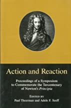 Action and reaction : proceedings of a…