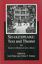 Shakespeare Text and Theater: Essays in…