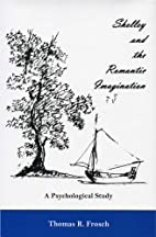 Shelley and the Romantic Imagination: A…
