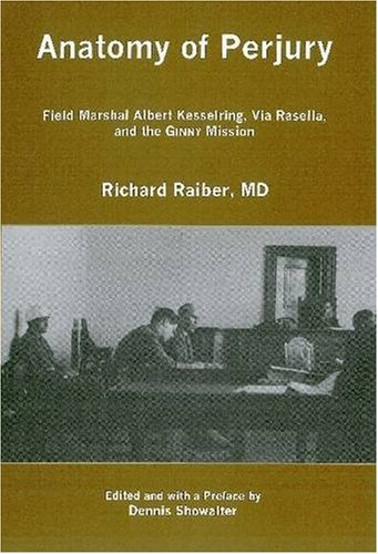 anatomy-of-perjury-field-marshal-albert-kesserling-via-rasella-and-the-ginny-mission
