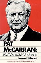 Pat Mccarran: Political Boss Of Nevada…