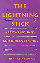 The Lightning Stick: Arrows, Wounds, And…