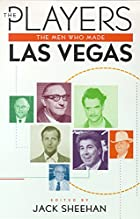 The Players: The Men Who Made Las Vegas by…