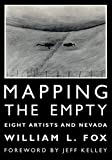Fox, William L.: Mapping the Empty: Eight Artists and Nevada