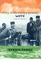 Living In The Country Growing Weird: A Deep…