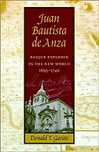 Juan Bautista De Anza: Basque Explorer in…