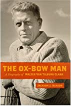 The Ox-Bow Man: A Biography Of Walter Van…
