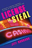 Jeff Burbank: License To Steal: Nevada'S Gaming Control System In The Megaresort Age (Gambling Studies Series)