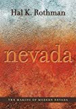 Rothman, Hal: The Making of Modern Nevada (Shepperson Series in Nevada History)
