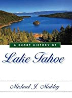 A Short History of Lake Tahoe by Michael J.…