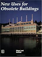 New Uses for Obsolete Buildings by Jo Allen…