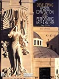 Peterson, David: Developing Sports, Convention, and Performing Arts Centers, Third Edition