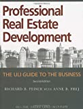 Peiser, Richard B.: Professional Real Estate Development: The ULI guide To The Business
