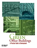 Frej, Anne: Green Office Buildings: A Practical Guide to Development