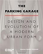 The Parking Garage: Design and Evolution of…