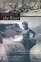 Woman Of The River: Georgie White Clark,…