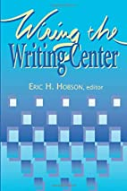 Wiring The Writing Center by Eric Hobson