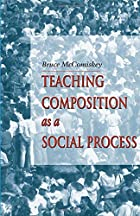 Teaching Composition As A Social Process by…