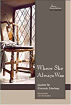 Where She Always Was: Poems by Frannie…