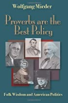 Proverbs Are the Best Policy: Folk Wisdom…