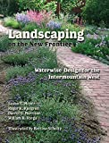 Meyer, Susan E.: Landscaping on the New Frontier: Waterwise Design for the Intermountain West