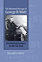Mormon Passage of George D. Watt: First…