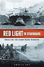Red Light to Starboard: Recalling the Exxon…