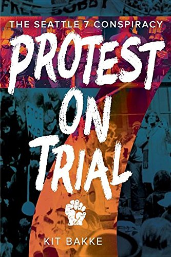 protest-on-trial-the-seattle-7-conspiracy