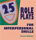 Twenty-Five Roleplays for Interpersonal…