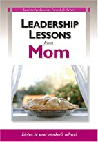 Leadership Lessons from Mom: Listen to your…