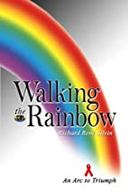 Walking the Rainbow: An Arc to Triumph by…