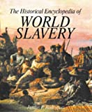 Rodriguez, Junius P.: The Historical Encyclopedia of World Slavery