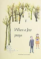 When a Jew Prays (A Jewish Value Series) by…