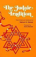 The Judaic Tradition by Nahum N. Glatzer