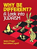 Prager, Janice: Why Be Different: A Look into Judaism