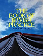 The Book of Jewish Practice by Louis Jacobs