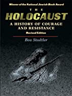 The Holocaust: A History of Courage and…