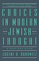 Choices in Modern Jewish Thought: A Partisan…
