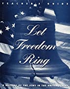 Let Freedom Ring: A History of the Jews in…