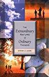 Leder, Steven Z.: The Extraordinary Nature of Ordinary Things