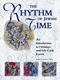 Weber, Douglas: The Rhythm of Jewish Time: An Introduction to Holidays and Life-Cycle Events