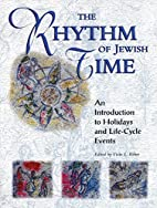 The Rhythm of Jewish Time: An Introduction…