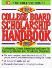 The College Board Scholarship Handbook 1998:…