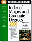 College Board: The College Board Index of Majors and Graduate Degrees 2001