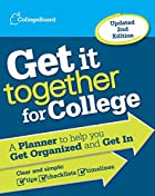 Get It Together for College, 2nd Edition: A…