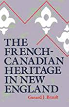 The French-Canadian Heritage in New England…