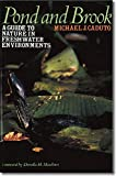 Caduto, Michael J.: Pond and Brook: A Guide to Nature in Freshwater Environments