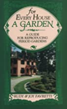 For Every House a Garden: A Guide for…