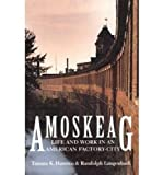 Hareven, Tamara K.: Amoskeag: Life and Work in an American Factory-City